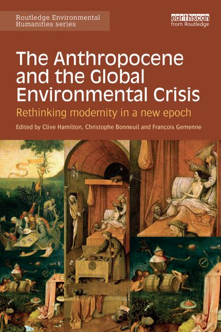 The Anthropocene and the Global Environmental Crisis
